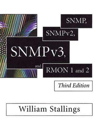 Snmp, Snmpv2, Snmpv3, and Rmon 1 and 2 By Stallings, William