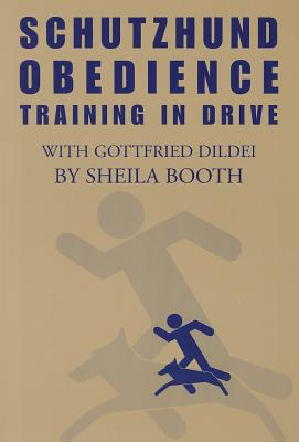 Schutzhund Obedience By Booth, Shela